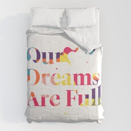 Our Dreams Are Full Comforters
