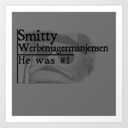 Smitty werbenjagermanjensen Art Print