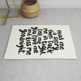 Read Me A Story Then Tuck Me In Tight Tell Me You Love Me And Kiss Me Goodnight kids room wall decor Rug