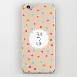 Treat Yo Self II iPhone Skin