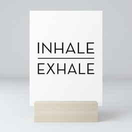 Inhale Exhale Breathe Quote Mini Art Print