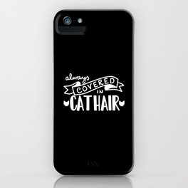 Covered in Cat Hair (Inverted) iPhone Case