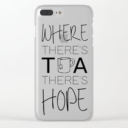 Tea is Hope Quote Clear iPhone Case