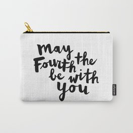 May The Fourth Be With You  Carry-All Pouch
