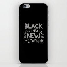 Black is the new Metaphor iPhone & iPod Skin