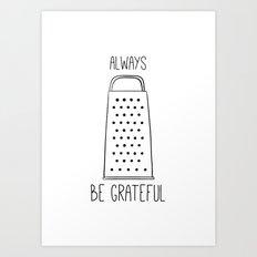 Be grateful sign! Art Print