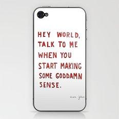 Hey world, talk to me when you start making some goddamn sense iPhone & iPod Skin