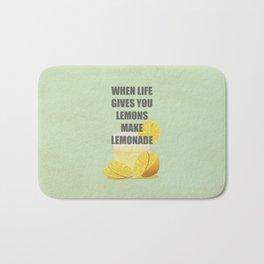 When life gives you lemons, make lemonade quotes Bath Mat