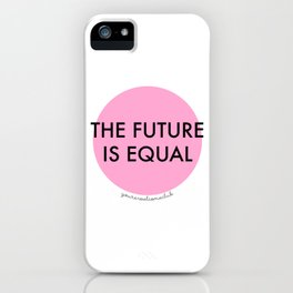 The Future is Equal - Pink iPhone Case