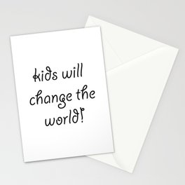 Kids will Change The World Stationery Cards