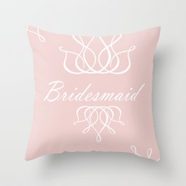 For My Bridesmaid Throw Pillow