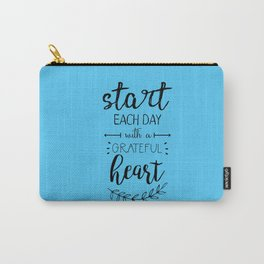 start each day with a grateful heart Carry-All Pouch