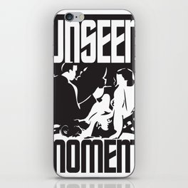 UNSEEN MOMENTS iPhone Skin