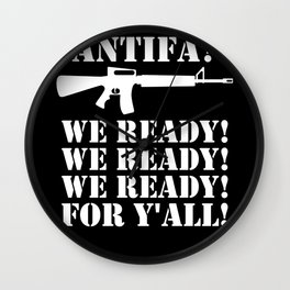 We Ready For Y'all Redneck Anti Riots Usa Patriotic Wall Clock