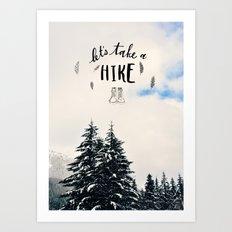 Let's Take A Hike Art Print
