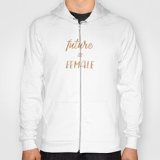 The Future is Female Text - Copper Bronze Gold Typography Quote Hoody