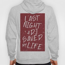 Last night a Dj saved my life from a broken heart. For house music lovers. House music fans. Hoody
