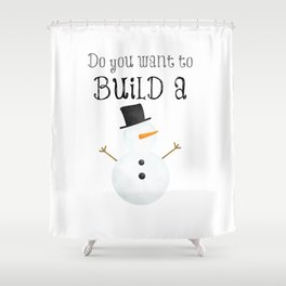 Do You Want To Build A Snowman? Shower Curtain