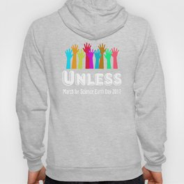 unless march for science Hoody
