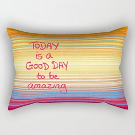 Today is a good day to be Amazing  Rectangular Pillow