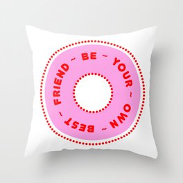 Be Your Own Best Friend 01 Throw Pillow