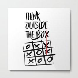 THINK OUTSIDE THE BOX Metal Print