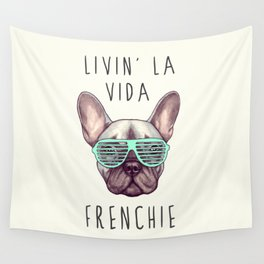 French bulldog - Livin' la vida Frenchie Wall Tapestry