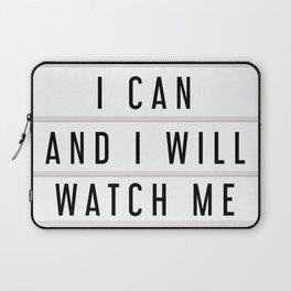 I Can and I will Watch me, Lightbox art Laptop Sleeve