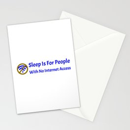 Sleep Is For People With No Internet Access Blue Stationery Cards