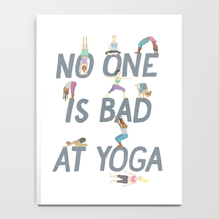 No One is Bad at Yoga Notebook