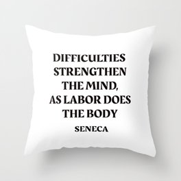 DIFFICULTIES - Seneca Stoic Quote Throw Pillow