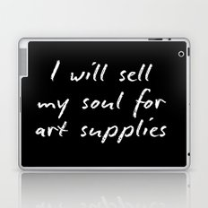 I will sell my soul for art supplies. Laptop & iPad Skin
