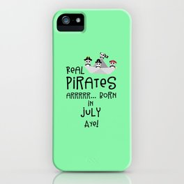 Real Pirates are born in JULY T-Shirt Dlmj8 iPhone Case