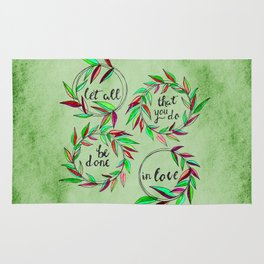 Let all that you do be done in love!  Rug