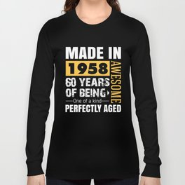 Made in 1958 - Perfectly aged Long Sleeve T-shirt
