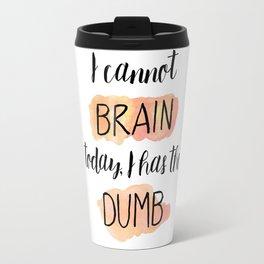 I Has The Dumb Travel Mug