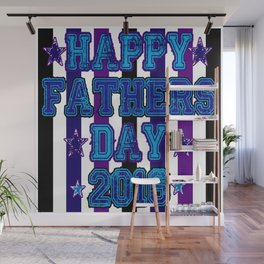 Happy Fathers Day 2016 by Jeronimo Rubio Wall Mural
