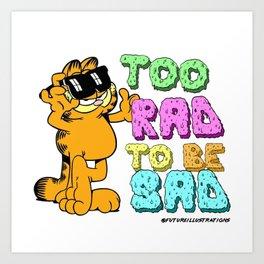 Too Rad to be Sad Garfield the Cat Art Print