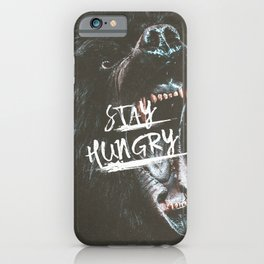 Stay Hungry | Motivational Quote iPhone Case