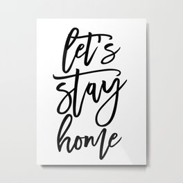 Let's stay home (5) Metal Print