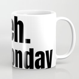 meh It's Monday /  Funny Witty & Sarcastic Humorous Gifts & T-Shirts. Coffee Mug