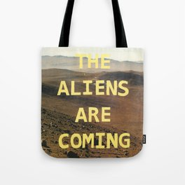 the aliens are coming Tote Bag