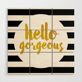Hello Gorgeous 02 Wood Wall Art
