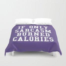 If Only Sarcasm Burned Calories (Ultra Violet) Duvet Cover