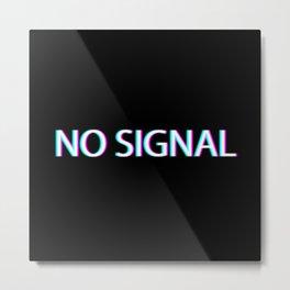 No Signal Metal Print
