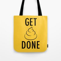 get shit done Tote Bags featuring Get Shit Done by Free Specie