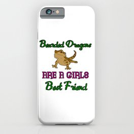 Bearded Dragons Are a Girls Best Friend iPhone Case