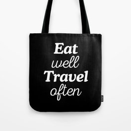 Eat Well Travel Often Tote Bag