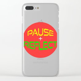 Wanted To Pause Time and Enjoy The Happenings Of Your Life?It's A Pause T-shirt Saying Pause Reflect Clear iPhone Case