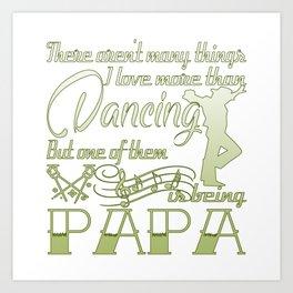 Dancing Papa Art Print